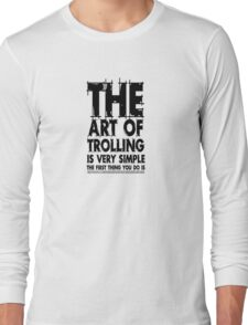 The art of trolling Long Sleeve T-Shirt