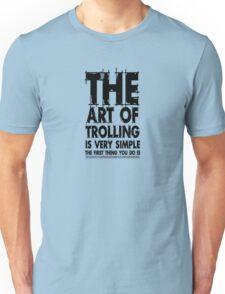 The art of trolling Unisex T-Shirt