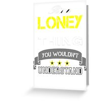 LONEY Greeting Card