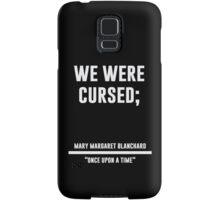 we were cursed Samsung Galaxy Case/Skin