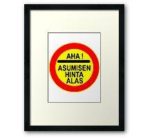 AHA! Asumisen Hinta Alas Framed Print