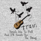 Train - Guitar Strings And Birds - Feels Good At First Lyrics by ILoveTrain