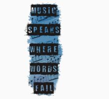 Music Speaks Where Words Fail by JessDesignsxx