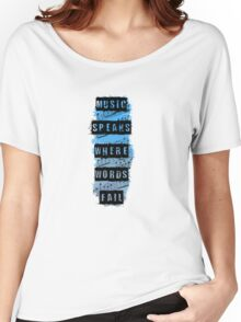 Music Speaks Where Words Fail Women's Relaxed Fit T-Shirt