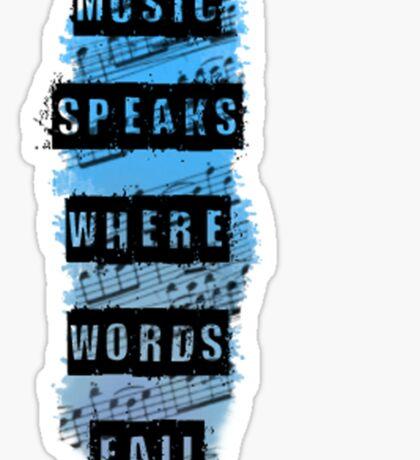Music Speaks Where Words Fail Sticker