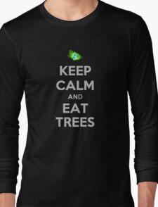 Keep calm and eat trees! Long Sleeve T-Shirt