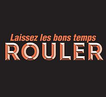 Laissez les bons temps rouler (Let the good times roll) by 84reissue