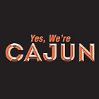 Yes, We're Cajun by 84reissue