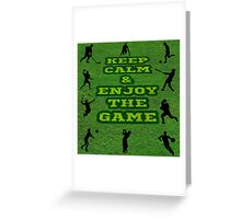 Keep Calm and Enjoy the Game Greeting Card