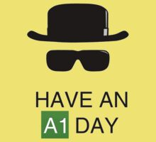 Have an A1 Day - Breaking Bad by KenXyro