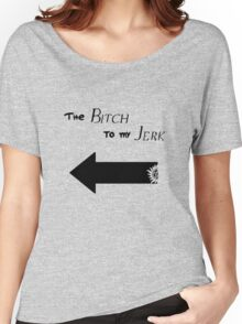 The Bitch to my Jerk (Light Colors) Women's Relaxed Fit T-Shirt