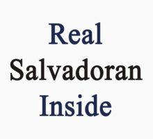 Real Salvadoran Inside by supernova23