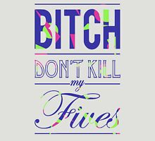 "Bitch don't kill my fives - Jordan 5 ""Bel Air"" match Unisex T-Shirt"