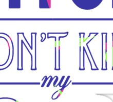 "Bitch don't kill my fives - Jordan 5 ""Bel Air"" match Sticker"