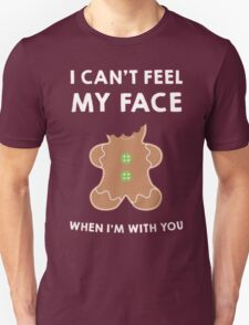 I can't feel My FACE- Ugly christmas My FACE.  T-Shirt