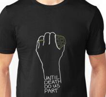 Until Death Do Us Part Unisex T-Shirt
