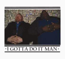I Gotta Do It Man by TamaSuperstar