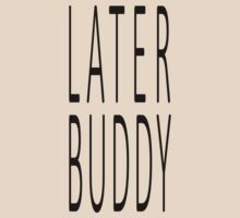 later buddy (black) by braviary