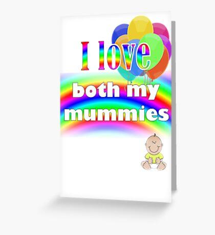 I love both my mummies: lesbian parenting Greeting Card
