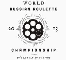 World Russian Roulette Championship by TheCollective