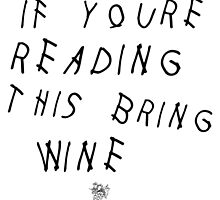 If You're Reading This Bring Wine by Emilyn Frohn