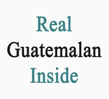 Real Guatemalan Inside by supernova23