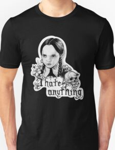 I hate anything T-Shirt