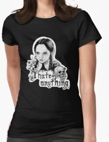 I hate anything Womens Fitted T-Shirt