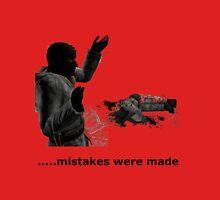 TTT - Mistakes Were Made Unisex T-Shirt