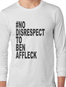 No Disrespect Long Sleeve T-Shirt