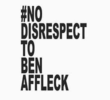 No Disrespect Unisex T-Shirt