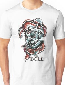 Fortune Favours the Bold Unisex T-Shirt