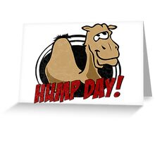 Hump Day Camel - HUMP DAY! - Wednesday is Hump Day - Parody Camel Greeting Card