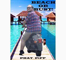 PHAT PiFF: Beach or Bust! Unisex T-Shirt