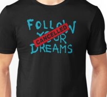 Banksy Follow Your Dream Cancelled Unisex T-Shirt