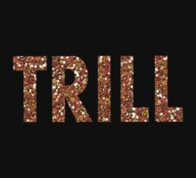 Trill T-Shirts & Hoodies by seazerka