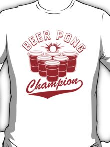 Beer Pong Champion Funny Geeks T-Shirt