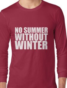 No Summer Without Winter Long Sleeve T-Shirt