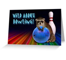 Wild About Bowling Raccoon Greeting Card