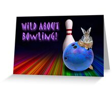 Wild About Bowling Bunny Rabbit Greeting Card
