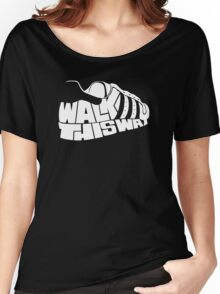 She told me to Women's Relaxed Fit T-Shirt
