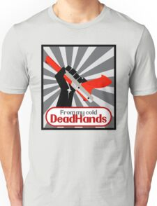 From my cold, dead hands! Unisex T-Shirt