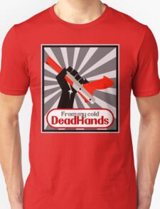 From my cold, dead hands! T-Shirt