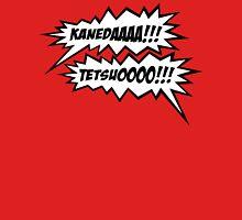 KANEDAAAAAA!!! TETSUOOOO!!! Unisex T-Shirt