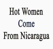 Hot Women Come From Nicaragua  by supernova23
