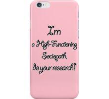 Sherlock - I'm a High-Functioning Sociopath... iPhone Case/Skin