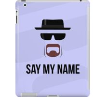SAY MY NAME iPad Case/Skin