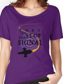 They Can't Stop the Signal Women's Relaxed Fit T-Shirt