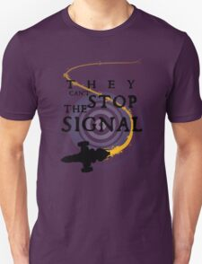 They Can't Stop the Signal T-Shirt