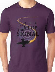They Can't Stop the Signal Unisex T-Shirt